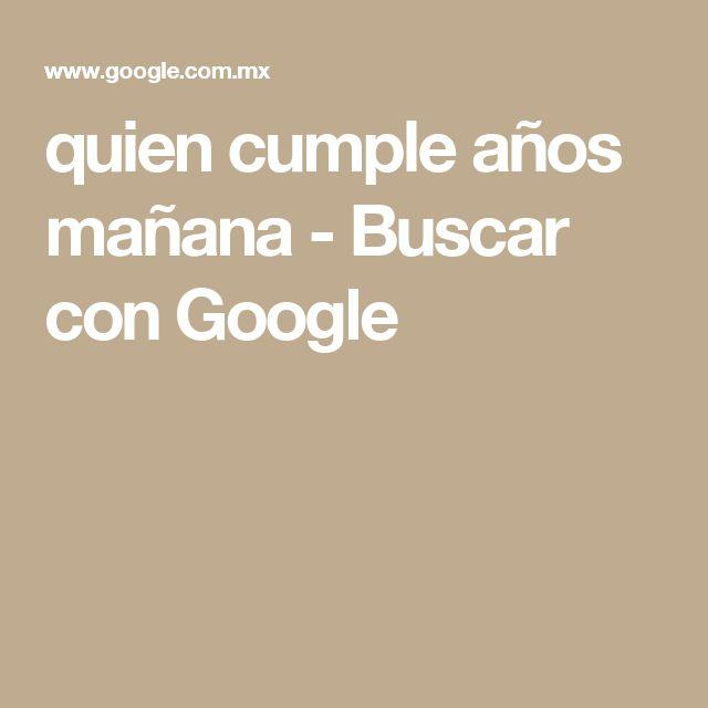 quien cumple años mañana - Buscar con Google