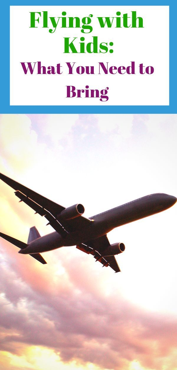 Flying With Kids Must Know 25 Tips Flying With Kids Family