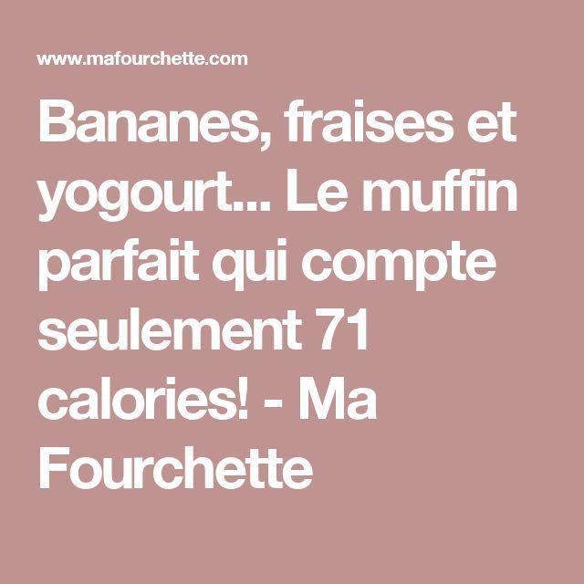 Bananes, fraises et yogourt... Le muffin parfait qui compte seulement 71 calories! - Ma Fourchette