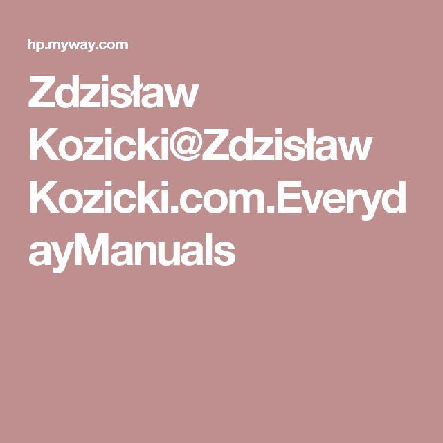 Zdzisław Kozicki@Zdzisław Kozicki.com.EverydayManuals