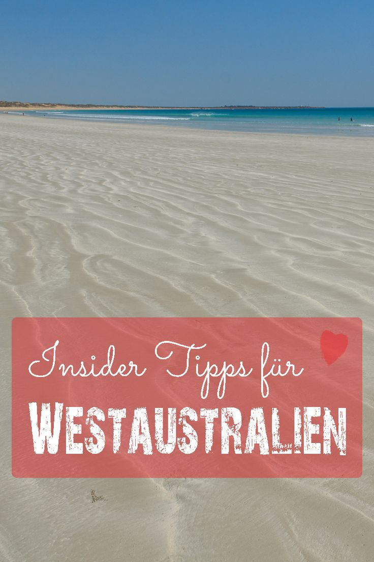 Wir wollen das Beste aus unserem Trip durch Westaustralien rausholen und haben die Australien Expertin Nina nach Insider Tipps gefragt.