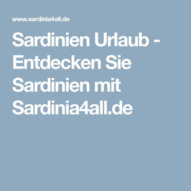 Sardinien Urlaub - Entdecken Sie Sardinien mit Sardinia4all.de