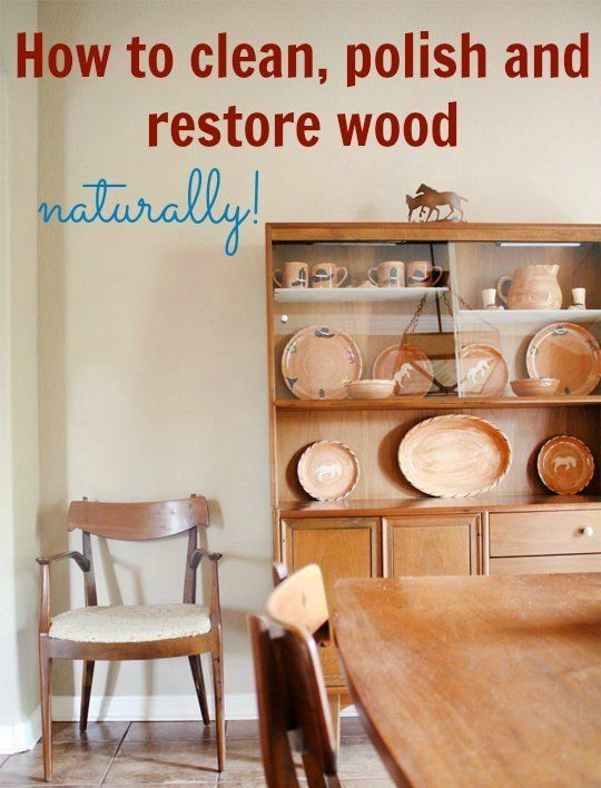5 Natural DIY Recipes for Cleaning, Polishing & Restoring Wood http://www.apartmenttherapy.com/5-natural-diy-recipes-for-cleaning-polishing-restoring-wood-188526