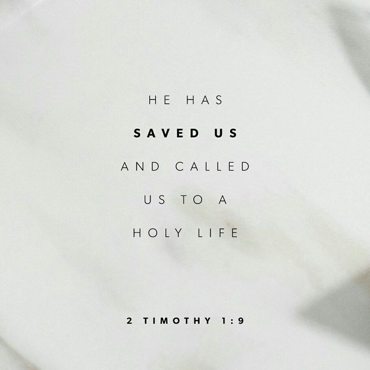 who saved us and called us to a holy calling, not because of our works but because of his own purpose and grace, which he gave us in Christ Jesus before the ages began, 2 Timothy 1:9