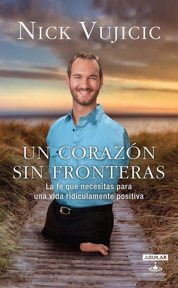 Un Corazón Sin Fronteras Pdf Epub Libros Para Jovenes Libros Para Leer Nick Vujicic