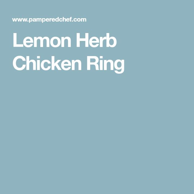 Lemon Herb Chicken Ring