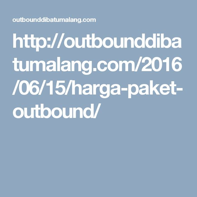 http://outbounddibatumalang.com/2016/06/15/harga-paket-outbound/