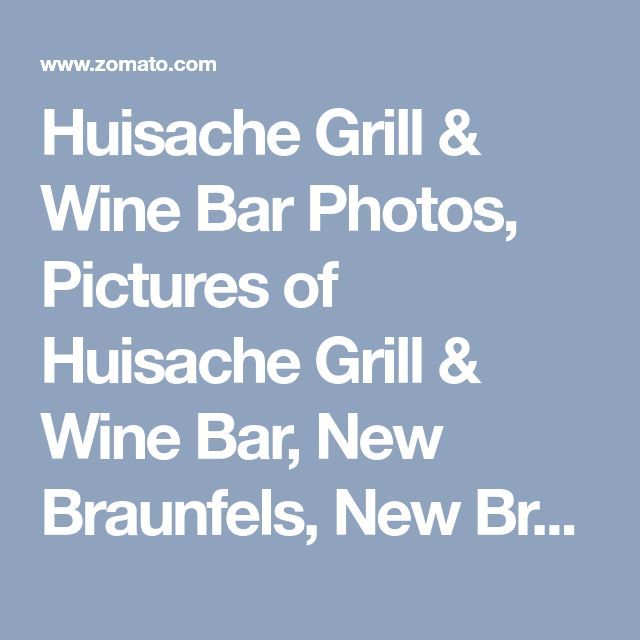 Huisache Grill & Wine Bar Photos, Pictures of Huisache Grill & Wine Bar, New Braunfels, New Braunfels - Urbanspoon/Zomato