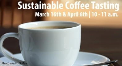 Sustainable Coffee Tasting and Lecture at the Urban Ecology Center.  Running 1 Saturday a month through August