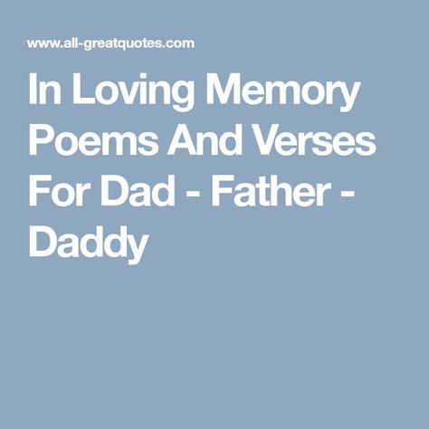 In Loving Memory Poems And Verses For Dad - Father - Daddy