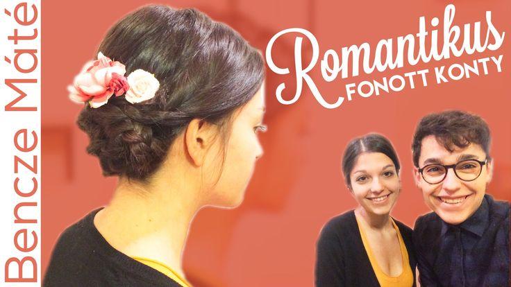 Romantikus Fonott Konty (minden alkalomra) | Kontyok #4 | Bencze Máté