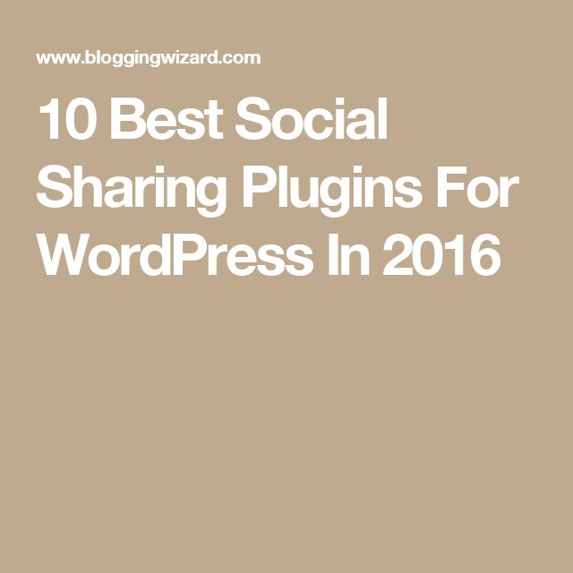 10 Best Social Sharing Plugins For WordPress In 2016