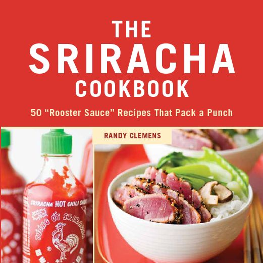 My bf is obsessed with this stuff: Books, Gifts Ideas, Sauce Recipes, Food, 50 Roosters, Sauces Recipes, Randy Clemen, Roosters Sauces, Sriracha Cookbook