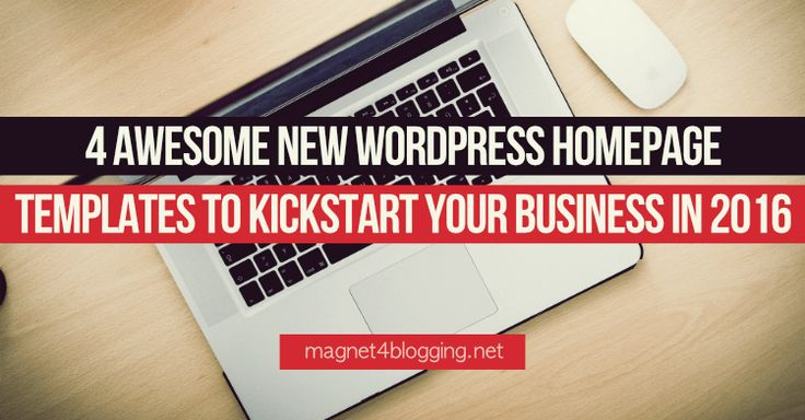 4 Awesome New WordPress Homepage Templates To Kickstart Your Business In 2016