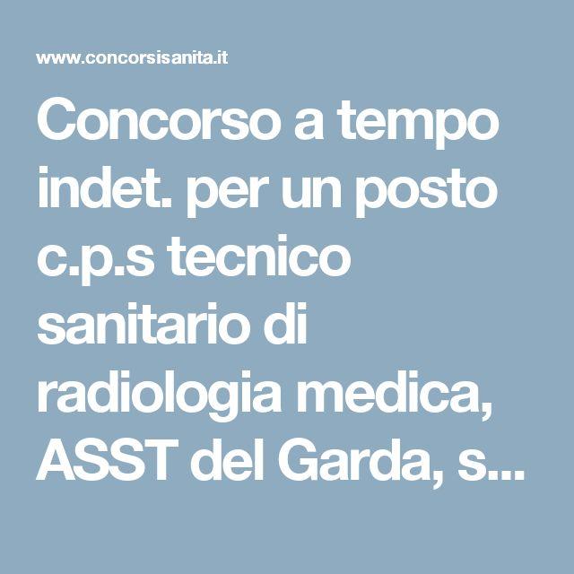 Concorso a tempo indet. per un posto c.p.s tecnico sanitario di radiologia medica, ASST del Garda, sacd. 20 febbraio