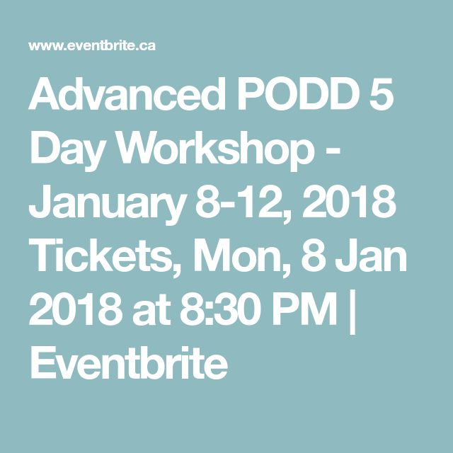 Advanced PODD 5 Day Workshop - January 8-12, 2018 Tickets, Mon, 8 Jan 2018 at 8:30 PM | Eventbrite