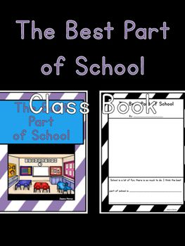The Best Part of School Class Book- Have your students write what they think the best part of school is.