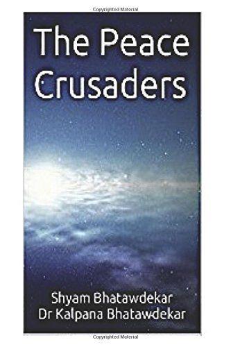 The Peace Crusaders by Shyam Bhatawdekar http://www.amazon.com/dp/1505216664/ref=cm_sw_r_pi_dp_RwFMub1RTGCAT