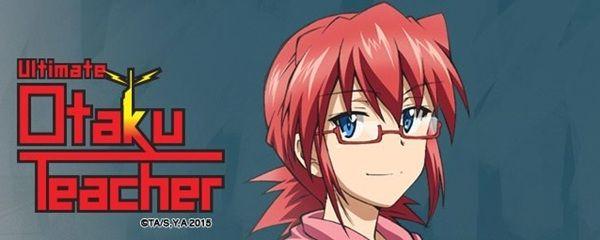 Behind The Voice Actors - Franchise: Ultimate Otaku Teacher