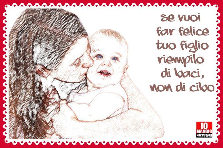 [INFANZIA] Amare tuo figlio non significa riempirlo di cibo. #alimentazionebambini