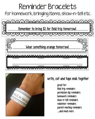 FREE Reminder Bracelets from EasyPeasyLemonSqueezy on TeachersNotebook.com -  (4 pages)  - FREE Reminder Bracelets  Just write, cut and tape the ends together for an instant reminder to your students!  Great for: field trip reminders permission slip reminders parent meeting reminders homework reminders show-n-tell reminders volunteer reminders