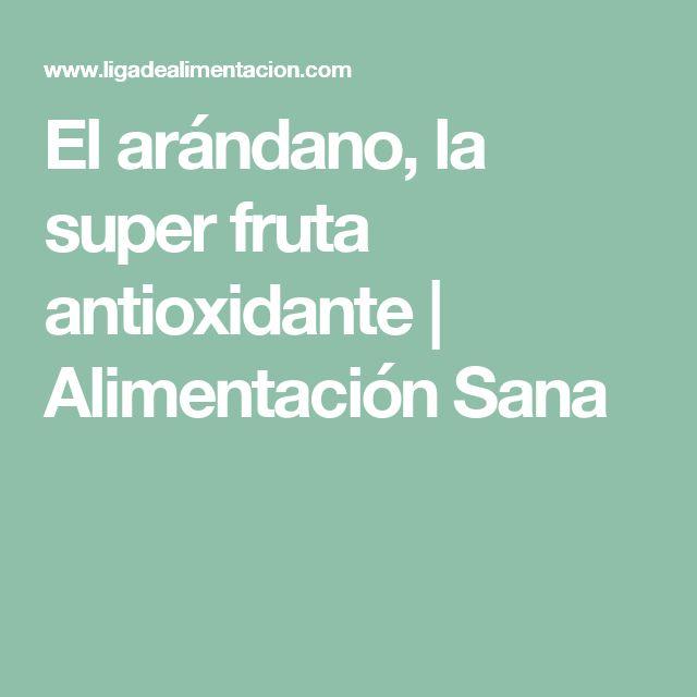El arándano, la super fruta antioxidante | Alimentación Sana