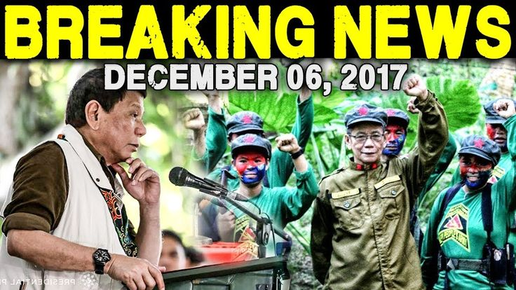 BREAKING NEWS TODAY DECEMBER 06 2017 PRESIDENT DUTERTE l CPP-NPA l LP SE...