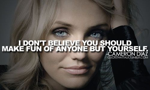 Google Image Result for http://bashzone.com/quotes/wp-content/uploads/2012/11/Cameron-Diaz-fun-quotes.jpg