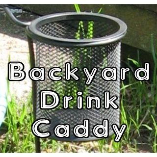 Back Yard Drink Caddy    With directions on how to make using dollar store material (mostly)