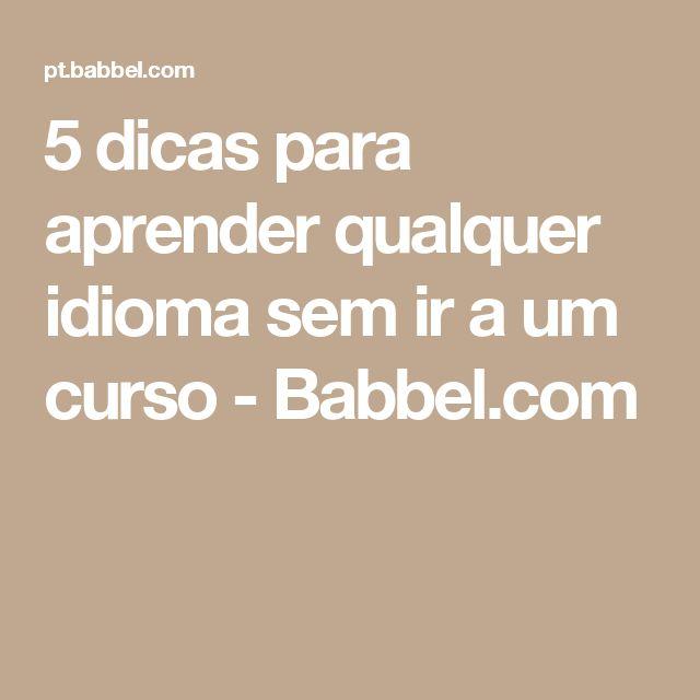 5 dicas para aprender qualquer idioma sem ir a um curso - Babbel.com