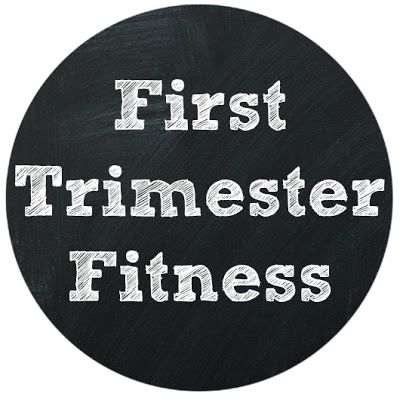 to the sea: First Trimester Fitness: Goals & Workout Plan