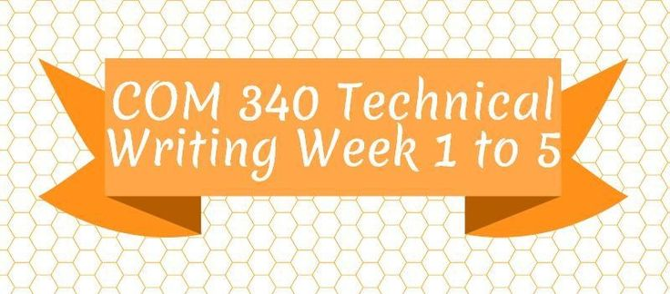 COM 340 Technical WritingWeek 1Assignment, Evaluation of a Health-Related Website Discussion 1, What Is Technical Communication Discussion 2, The Value of Technical Communication Week 2 Assignment, Organizational Strategies Discussion 1, Expert Opinion and Critical Thinking in Research Discussion 2,