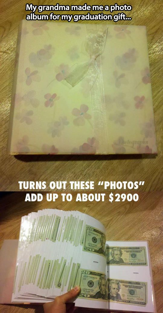 Once a month put $20 in a photo album....give it to them when they they graduate.. Good idea for Joey!