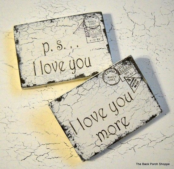 ps I love you or I love you more Shabby by thebackporchshoppe,