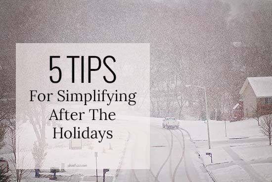 5 tips for simplifying after the holidays - The World According To Plaidfuzz   Happy Home. Simple Life