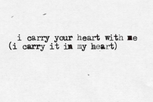 I carry | your heart with me | typewritten tumblr
