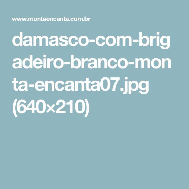 damasco-com-brigadeiro-branco-monta-encanta07.jpg (640×210)