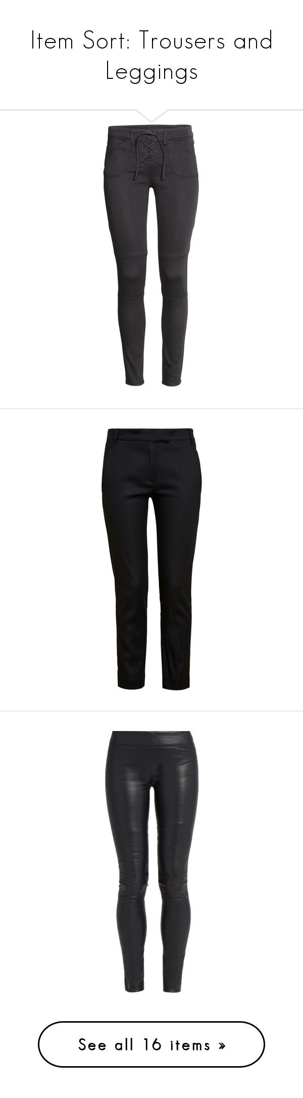 """Item Sort: Trousers and Leggings"" by quiche ❤ liked on Polyvore featuring pants, jeans, black, bottoms, trousers, twill trousers, h&m pants, slim leg pants, lace up pants and h&m trousers"