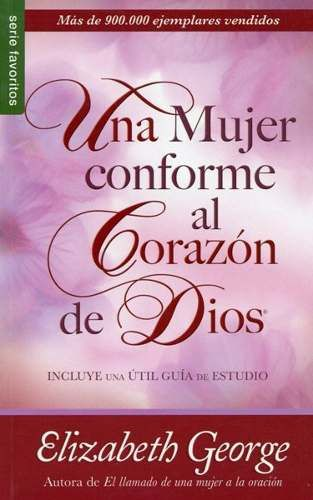 Una mujer conforme al Corazon de Dios/ A Woman After God's Own Heart (Spanish Edition)