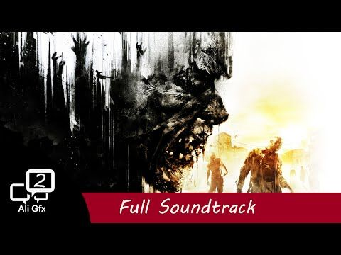Dying Light - Full Soundtrack OST - YouTube