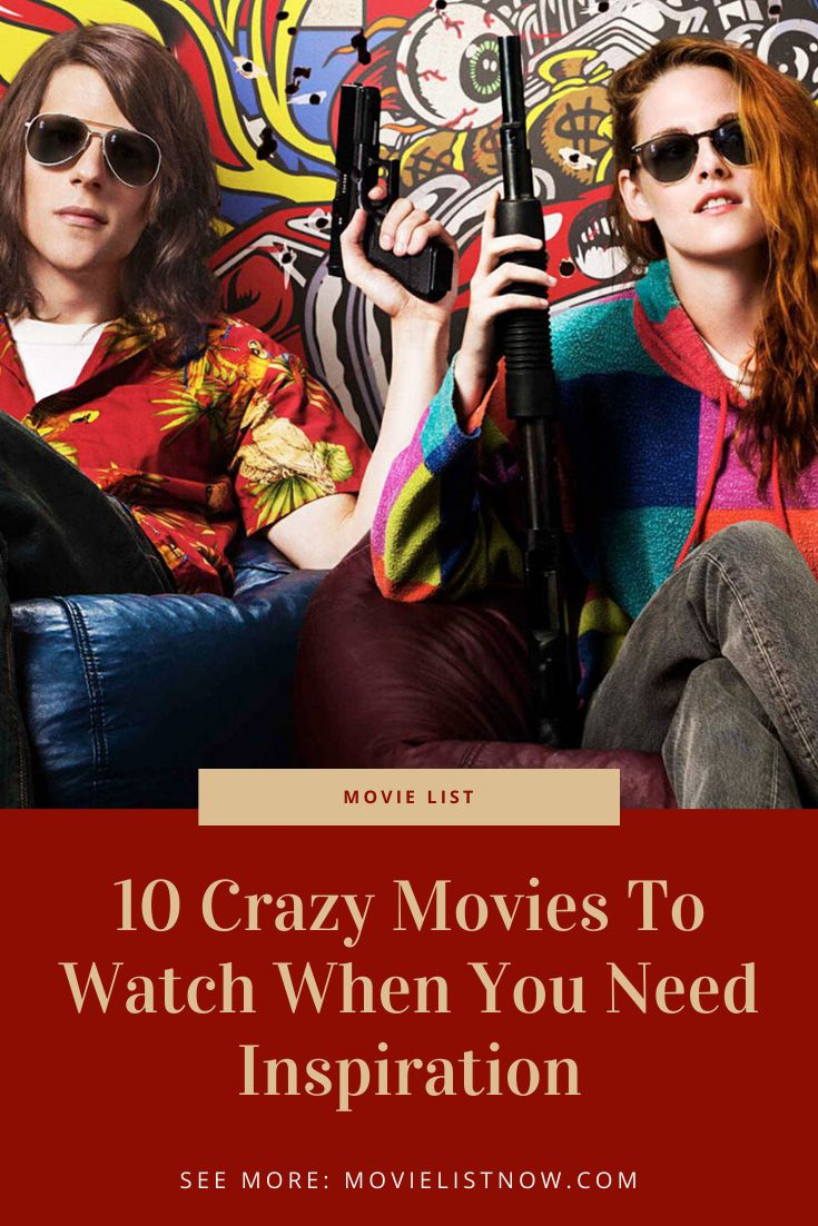 10 Crazy Movies To Watch When You Need Inspiration in 2020