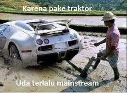 Pake traktor sdh terlalu mainstream
