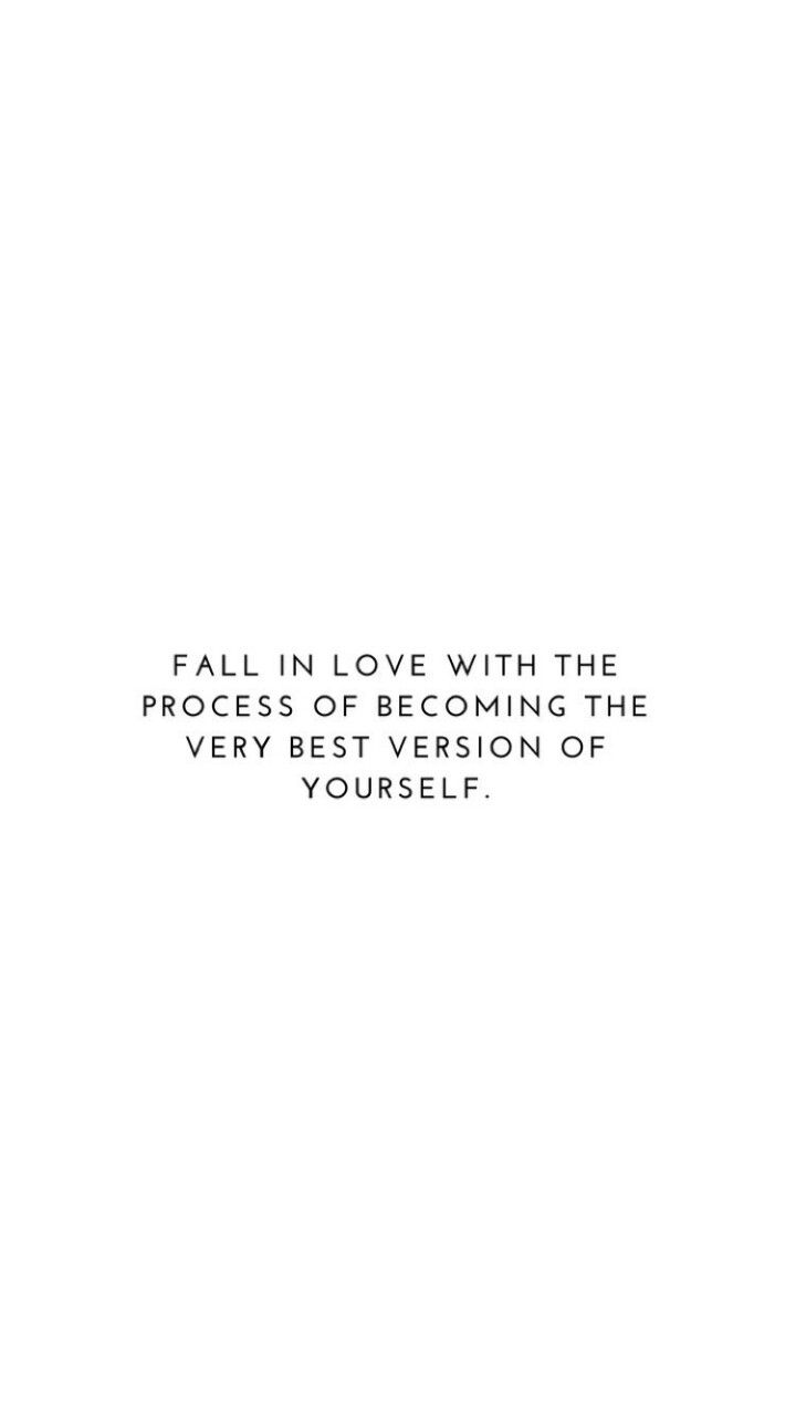 Motivation quotes fall in love with the process of becoming the very best version of yourself