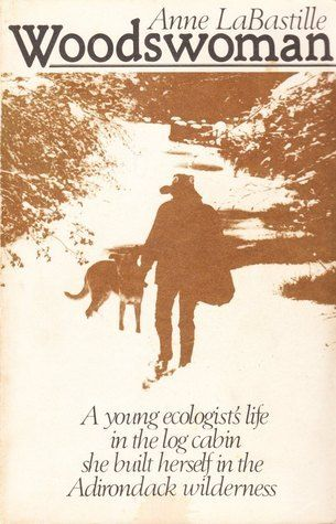 Woodswoman by Anne LaBastille | Nonfiction books, Favorite ...