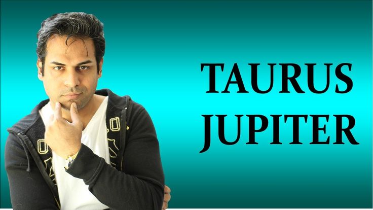 Jupiter in Taurus in Astrology (All about Taurus Jupiter zodiac sign) Jy...