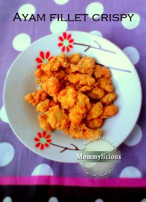Momylicious...: Ayam Fillet Crispy