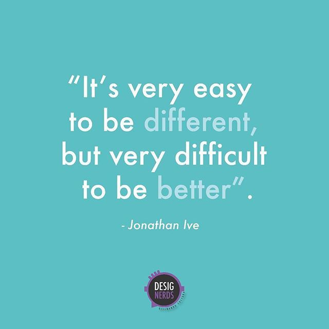 """It's very easy to be different, but very difficult to be better "" -Jonathan Ive . . #designerds #somosdesignerds #3Designerds #quoteoftheday #quotedeldía #learn #productdesign #industrialdesign #graphicdesign #JonyIve #JonathanIve #Legend #learn #dailyquotes #apple #designquotes #stevejobs #wellsaid #GoodDesign #wordsofwisdom"
