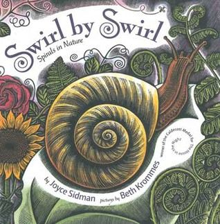 """Swirl by Swirl: Spirals in Nature """"A Caldecott medalist and a Newbery Honor-winning poet celebrate the beauty and value of spirals [in nature]."""""""