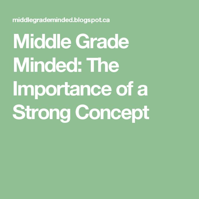 Middle Grade Minded: The Importance of a Strong Concept