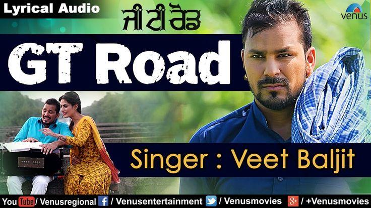 G.T Road - Full Lyrical Video Song   Singer - Veet Baljit   Latest Punja...